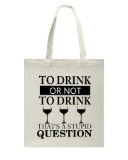 Wine - Stupid Question Tote Bag thumbnail