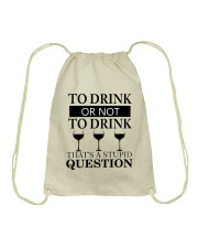 Wine - Stupid Question Drawstring Bag thumbnail
