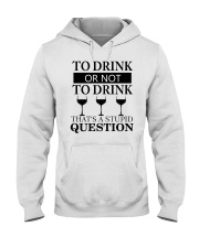 Wine - Stupid Question Hooded Sweatshirt thumbnail
