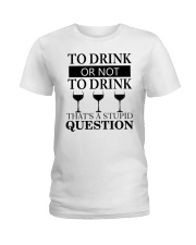 Wine - Stupid Question Ladies T-Shirt thumbnail