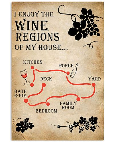 I Enjoy The Wine Regions Of My House