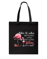 Wine is A Must Tote Bag thumbnail