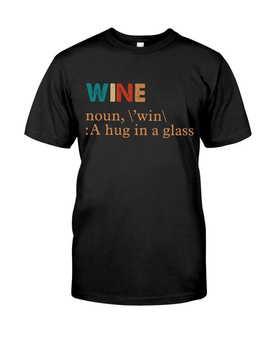 Wine I Need A Hug Classic T-Shirt