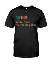 Wine I Need A Hug Classic T-Shirt front