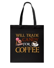 Will Trade Candy For Coffee Tote Bag tile