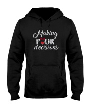 Wine Making Pour Decisions Hooded Sweatshirt thumbnail