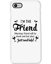 Wine I'm The Friend Phone Case thumbnail