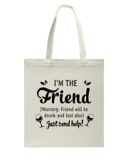 Wine I'm The Friend Tote Bag thumbnail