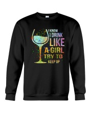 Wine I Know I Drink Like A Girl Try To Keep Up Crewneck Sweatshirt tile