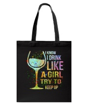 Wine I Know I Drink Like A Girl Try To Keep Up Tote Bag thumbnail