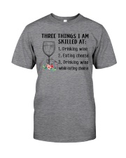 Wine Three Things Skilled Classic T-Shirt front