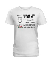 Wine Three Things Skilled Ladies T-Shirt thumbnail