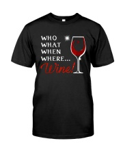 Wine Who What When Where Classic T-Shirt thumbnail