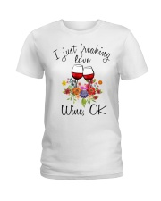 I Just Freaking Love Wine  Ladies T-Shirt thumbnail
