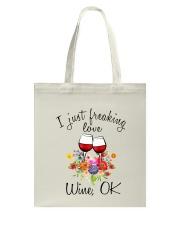 I Just Freaking Love Wine  Tote Bag thumbnail