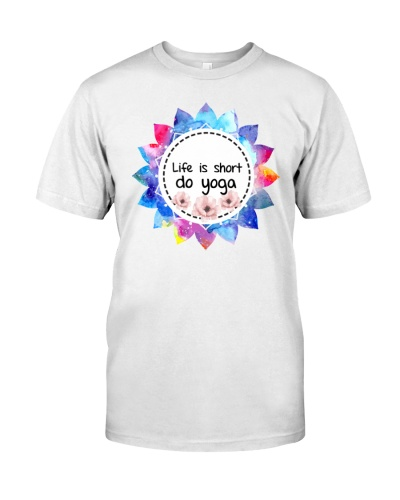 Life Is Short Do Yoga