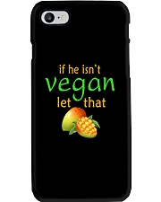 IF HE ISN'T VEGAN LET THAT Phone Case tile