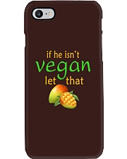 IF HE ISN'T VEGAN LET THAT Phone Case i-phone-7-case