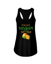 IF HE ISN'T VEGAN LET THAT Ladies Flowy Tank tile