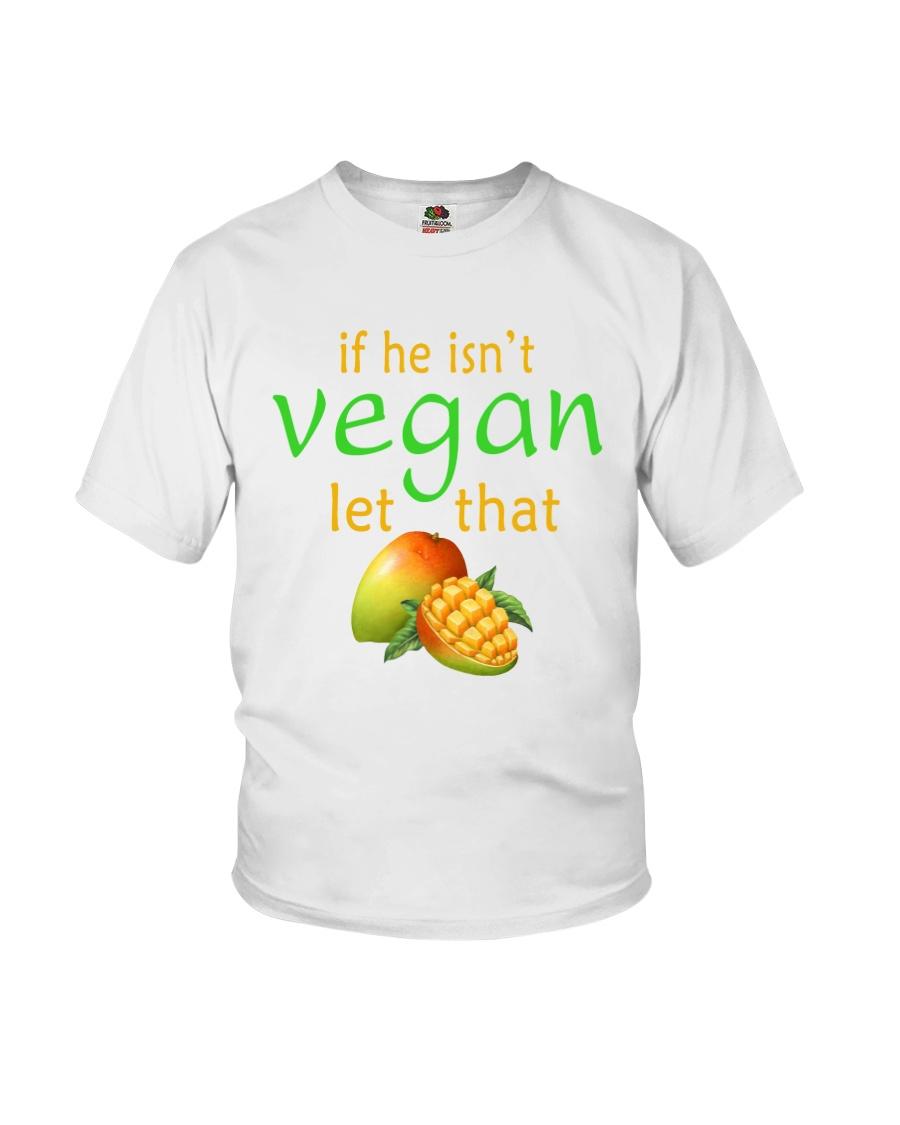IF HE ISN'T VEGAN LET THAT Youth T-Shirt