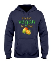 IF HE ISN'T VEGAN LET THAT Hooded Sweatshirt tile