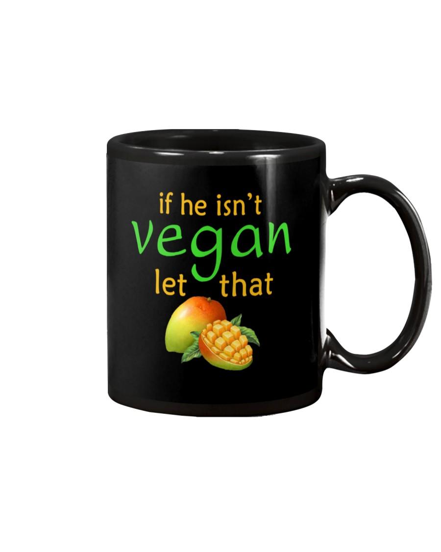 IF HE ISN'T VEGAN LET THAT Mug