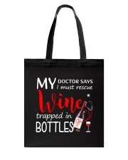 Wine My Doctor Says Tote Bag thumbnail