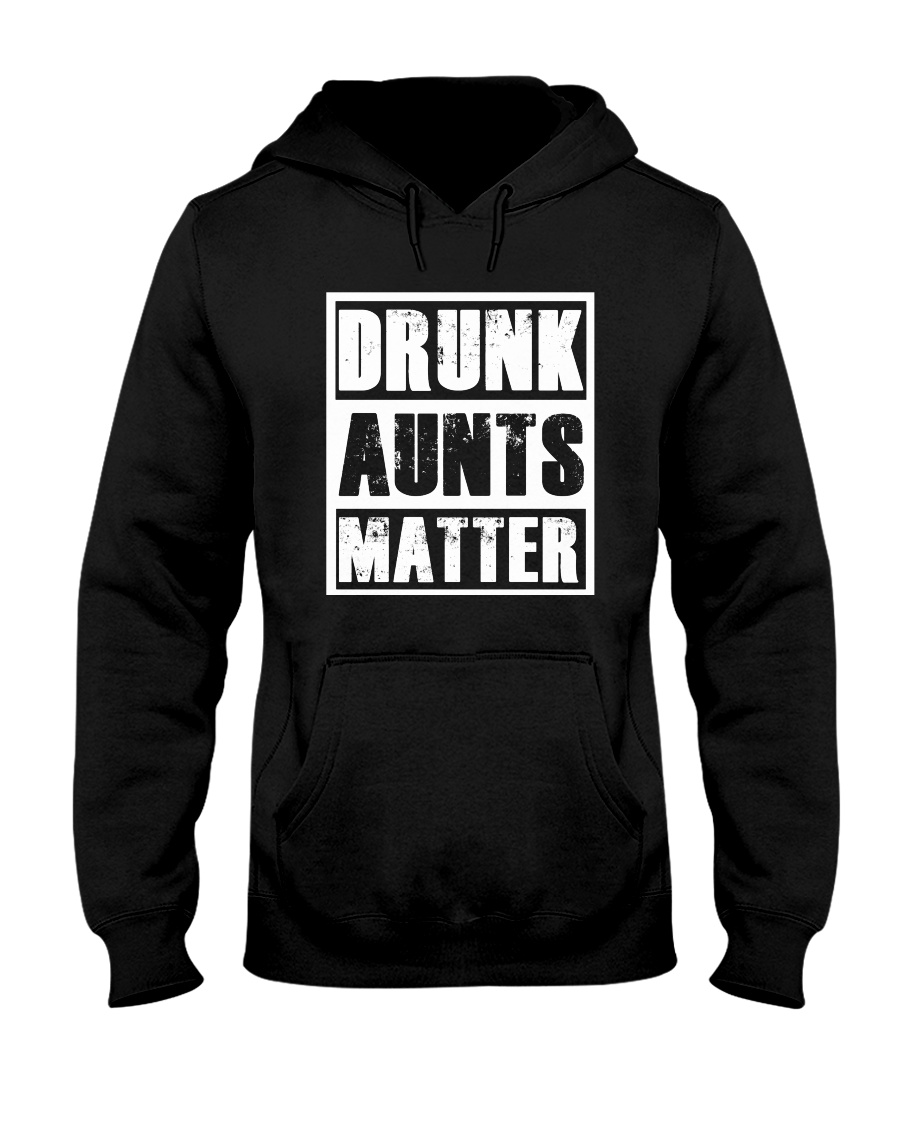 Drunk Aunts Matter Hooded Sweatshirt