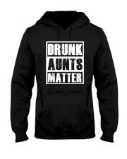 Drunk Aunts Matter Hooded Sweatshirt front