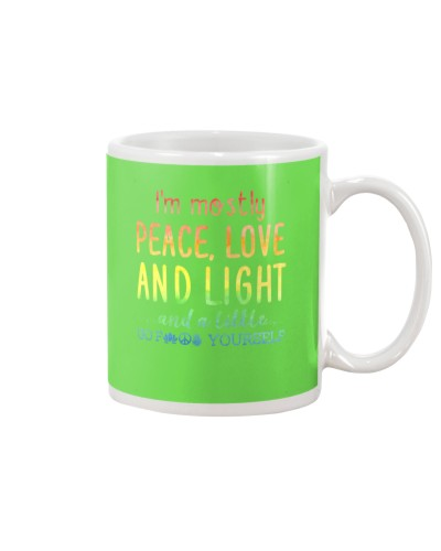 I'm Mostly Peace Love And Light