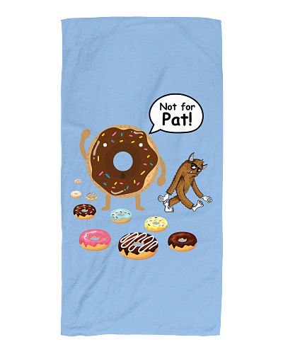 Funny Not For Pat Donuts Bigfoot