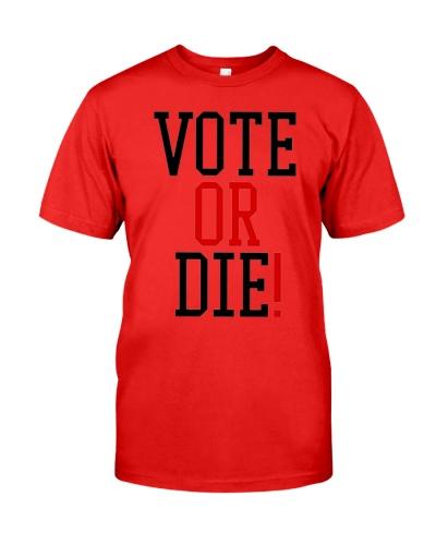 Vote Or Die T Shirts Hoodie Sweatshirt