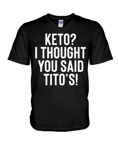 Keto I Thought You Said Titos T Shirts Hoodie