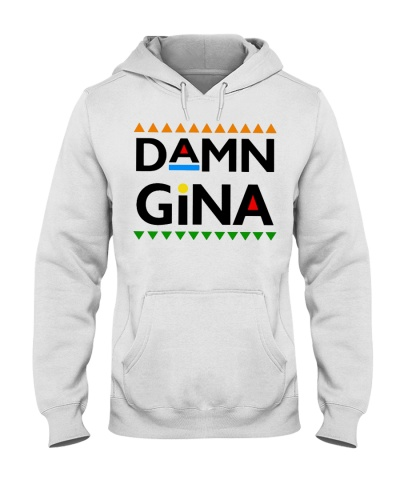 Damn gina T Shirts Hoodie Sweatshirt
