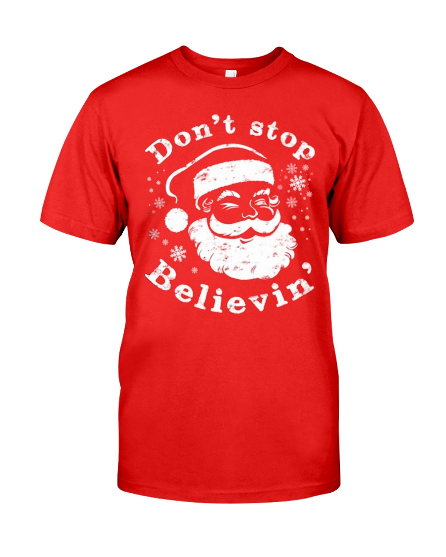 Don't Stop Believin Christmas T Shirts Hoodie Classic T-Shirt