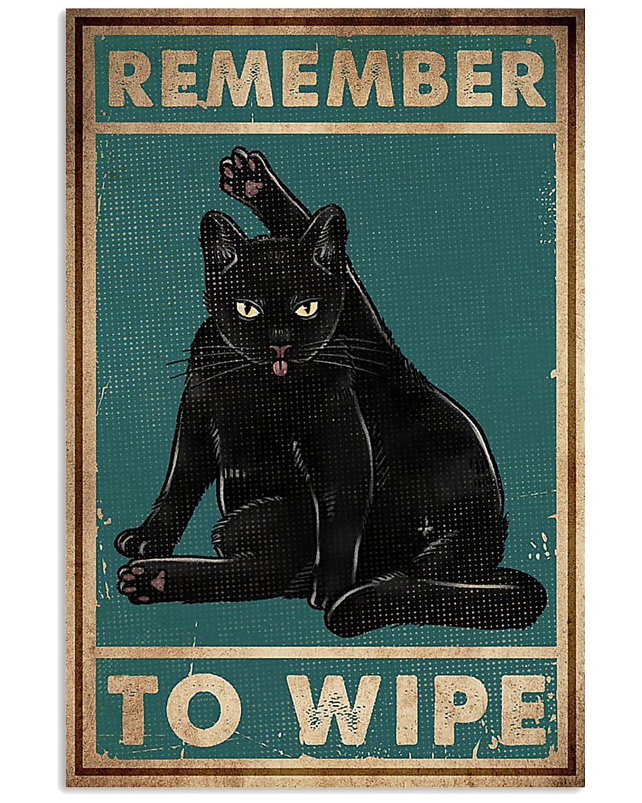 Cat Remember To Wipe Posters 11x17 Poster