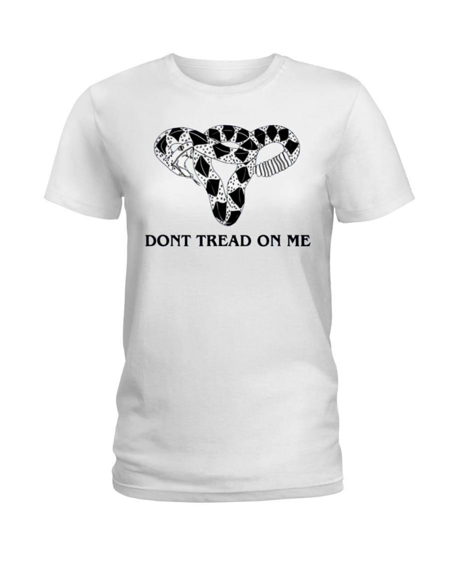 Don't Tread-On Me Uterus T-Shirts Hoodie Ladies T-Shirt