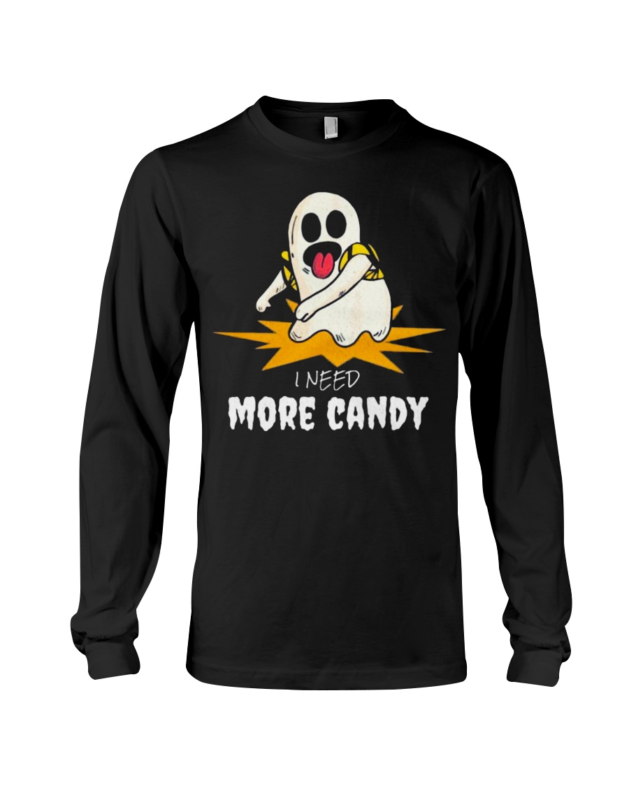 I Need More Candy Ghost T Shirts Halloween 2018 Long Sleeve Tee