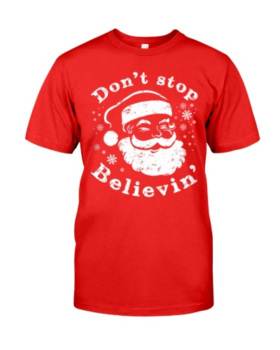 Don't Stop Believin T-Shirts Christmas Shirts