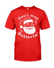 Don't Stop Believin T-Shirts Christmas Shirts Classic T-Shirt front