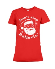 Don't Stop Believin T-Shirts Christmas Shirts Premium Fit Ladies Tee thumbnail