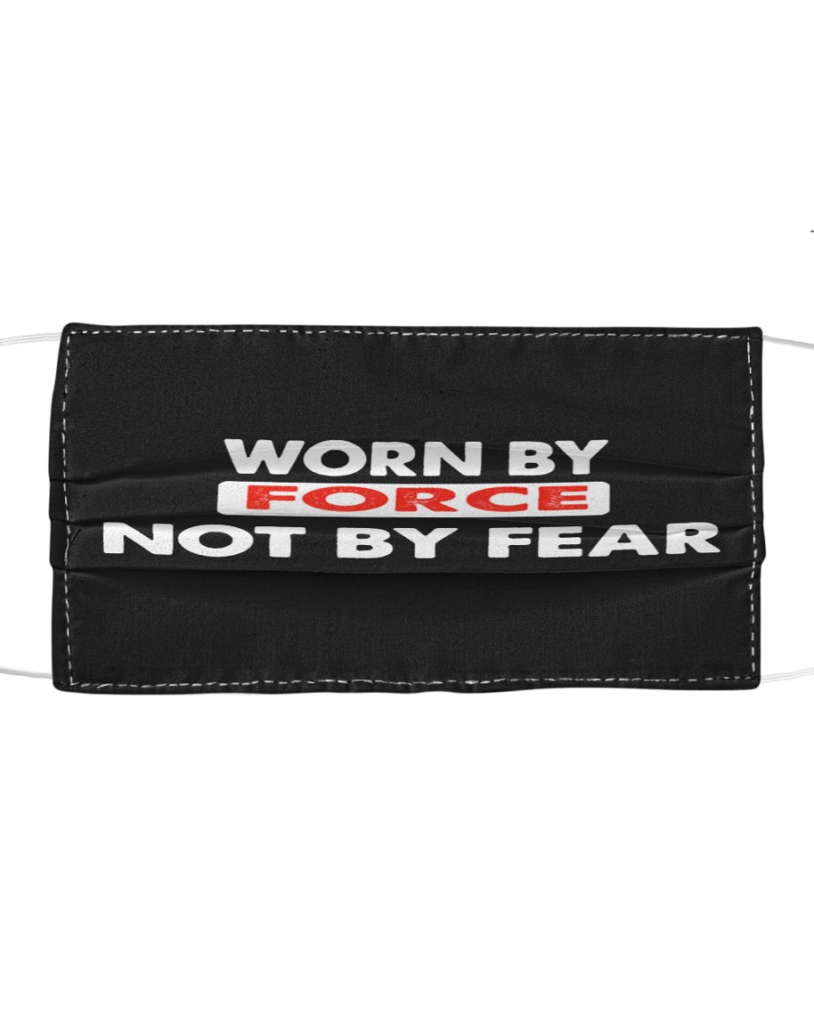 Worn By Force Not By Fear Face Masks Facemask Cloth face mask