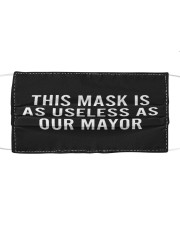 This Mask Is As Useless AS Our Mayor FACE Masks Cloth face mask front