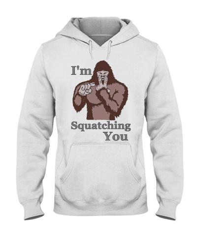 I'm Squatching You T Shirts Hoodie Bigfoot