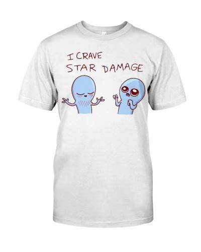 I Crave Star Damage TShirts Hoodie Sweatshirt