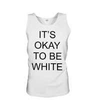 Kanoa Lloyd It's Okay To Be White T Shirts Hoodie Unisex Tank front