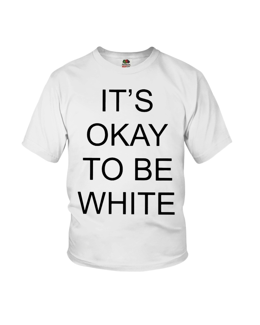 Kanoa Lloyd It's Okay To Be White T Shirts Hoodie Youth T-Shirt