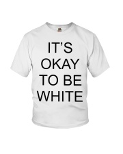 Kanoa Lloyd It's Okay To Be White T Shirts Hoodie Youth T-Shirt front