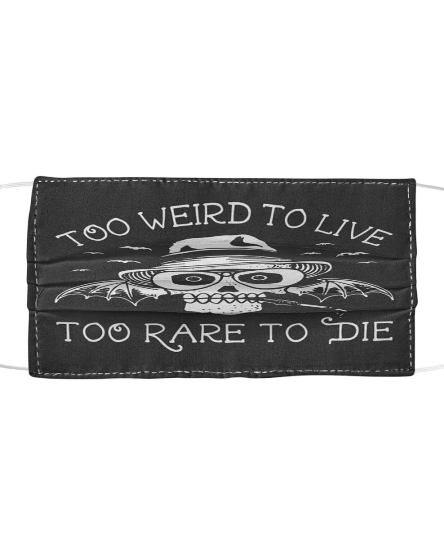 Too Weid To Live Too Rare To Die Masks Facemask Cloth face mask