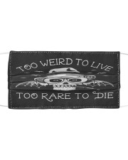 Too Weid To Live Too Rare To Die Masks Facemask Cloth face mask front